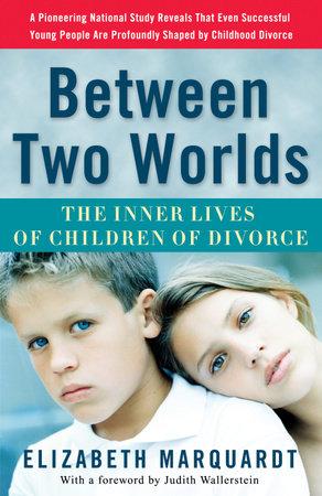 Between Two Worlds by Elizabeth Marquardt