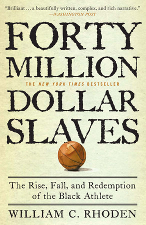 Forty Million Dollar Slaves by William C. Rhoden