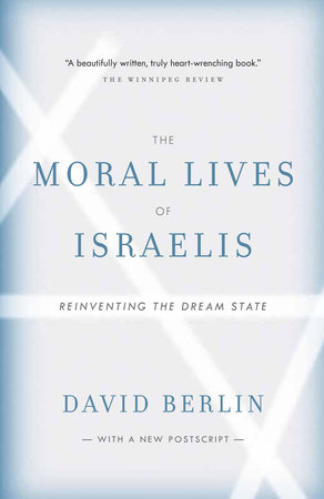 The Moral Lives of Israelis by David Berlin