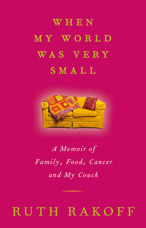 When My World Was Very Small by Ruth Rakoff