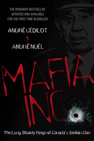 Mafia Inc. by Andre Cedilot and Andre Noel