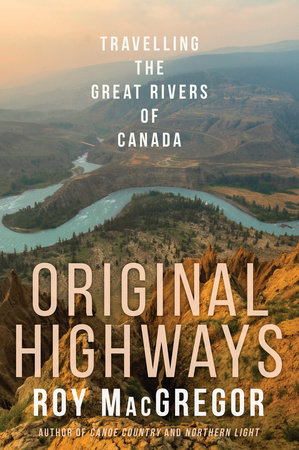 Original Highways by Roy MacGregor
