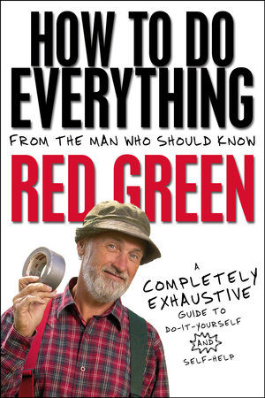 How To Do Everything by Red Green