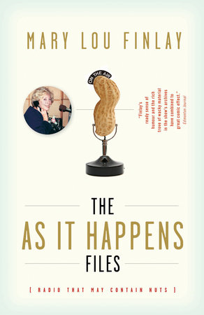 The As It Happens Files by Mary Lou Finlay