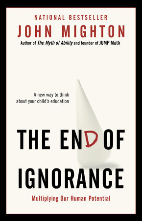 The End of Ignorance by John Mighton