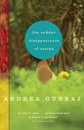 The Sudden Disappearance of Seetha by Andrea Gunraj