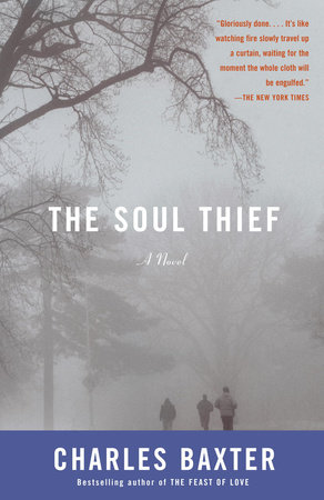 The Soul Thief by Charles Baxter