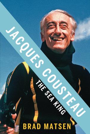 Jacques Cousteau by Brad Matsen