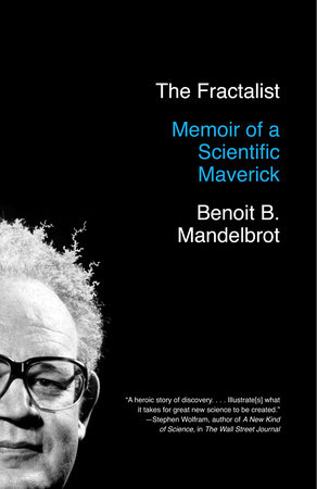 The Fractalist by Benoit Mandelbrot
