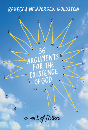 36 Arguments for the Existence of God by Rebecca Goldstein