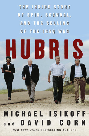 Hubris by Michael Isikoff and David Corn
