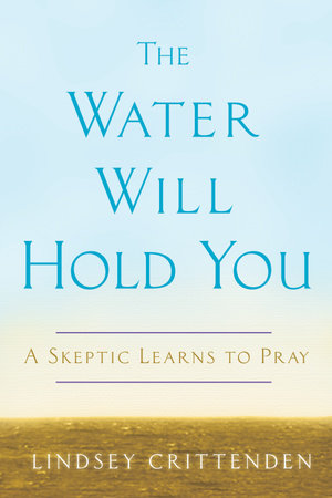 The Water Will Hold You by Lindsey Crittenden