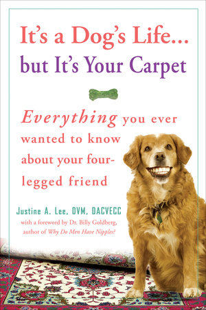 It's a Dog's Life...but It's Your Carpet by Dr. Justine Lee