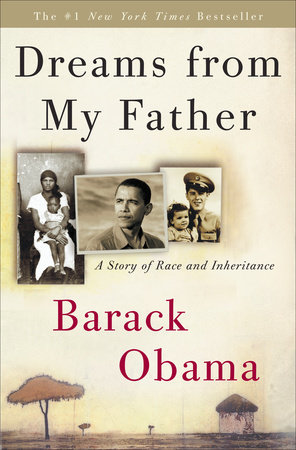 Dreams from My Father: by Barack Obama