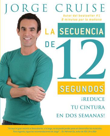 La secuencia de 12 segundos by Jorge Cruise