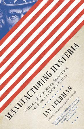 Manufacturing Hysteria by Jay Feldman