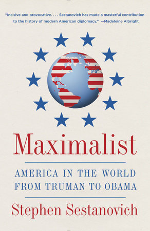 Maximalist by Stephen Sestanovich