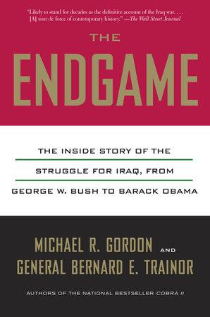The Endgame by Michael R. Gordon and Bernard E. Trainor