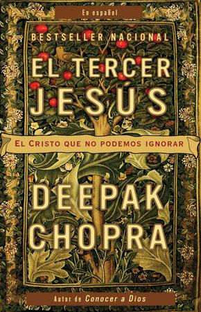 El tercer Jesús by Deepak Chopra