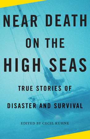 Near Death on the High Seas by Cecil Kuhne