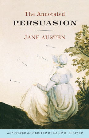 The Annotated Persuasion by Jane Austen and David M. Shapard