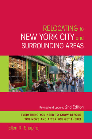 Relocating to New York City and Surrounding Areas by Ellen R. Shapiro