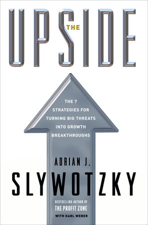The Upside by Adrian J. Slywotzky and Karl Weber