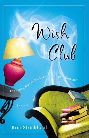 Wish Club by Kim Strickland