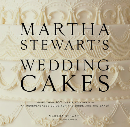 Martha Stewart's Wedding Cakes by Martha Stewart and Wendy Kromer