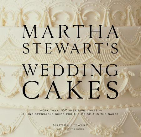 Martha Stewart's Wedding Cakes by Martha Stewart and Wendy Kromer