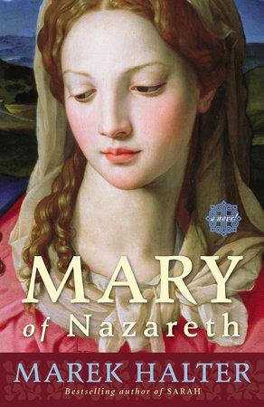 Mary of Nazareth by Marek Halter