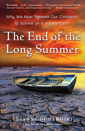 The End of the Long Summer by Dianne Dumanoski