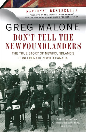 Don't Tell the Newfoundlanders by Greg Malone