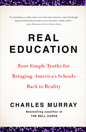 Real Education by Charles Murray