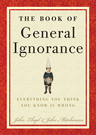 The Book of General Ignorance by John Mitchinson and John Lloyd
