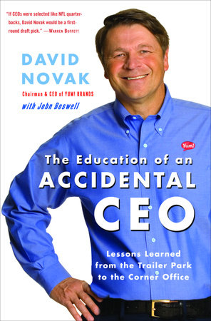 The Education of an Accidental CEO by David Novak and John Boswell