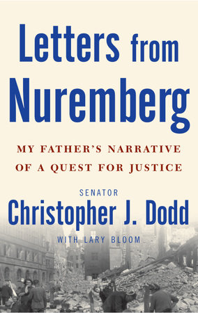 Letters from Nuremberg by Christopher Dodd and Lary Bloom