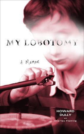 My Lobotomy by Howard Dully and Charles Fleming