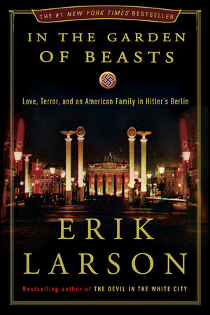 In the Garden of Beasts by Erik Larson