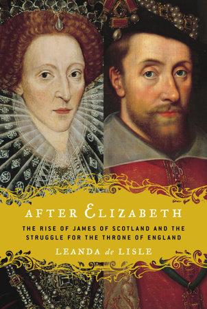 After Elizabeth by Leanda de Lisle
