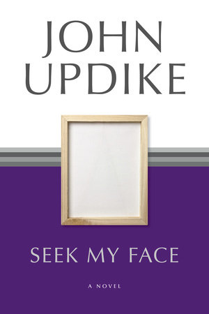 Seek My Face by John Updike