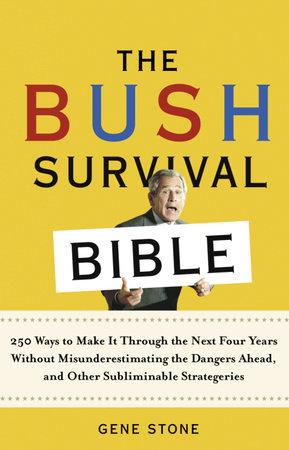 The Bush Survival Bible by Gene Stone