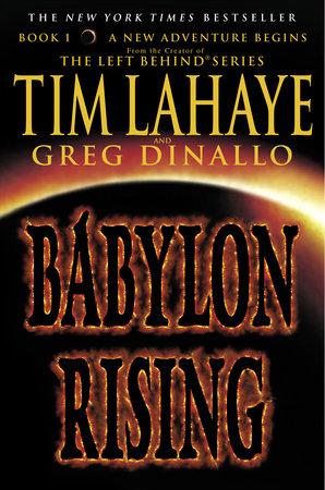 Babylon Rising by Tim LaHaye and Greg Dinallo