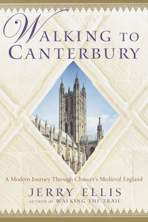 Walking to Canterbury by Jerry Ellis