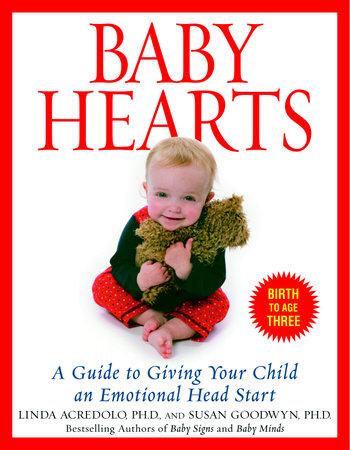 Baby Hearts by Susan Goodwyn, Ph.D. and Linda Acredolo, Ph.D.