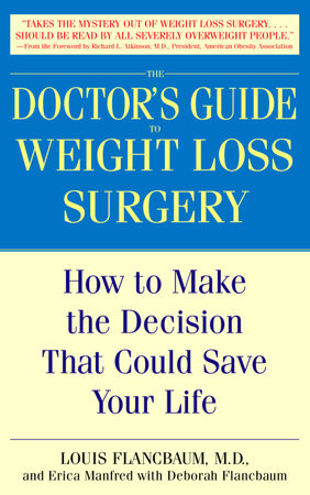 The Doctor's Guide to Weight Loss Surgery by Louis Flancbaum, M.D., Erica Manfred and Deborah Flancbaum