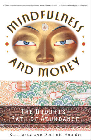 Mindfulness and Money by Dominic J. Houlder and Kulananda Houlder