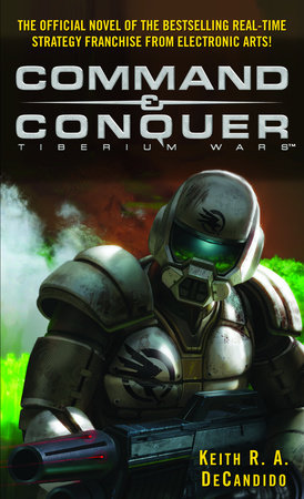Command & Conquer (tm) by Keith R.A. DeCandido