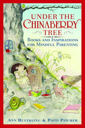 Under the Chinaberry Tree by Ann Ruethling and Patti Pitcher
