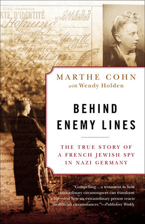 Behind Enemy Lines by Marthe Cohn and Wendy Holden